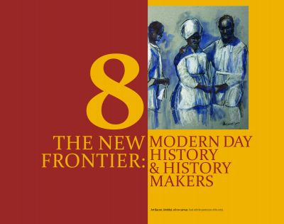 The New Frontier-Modern Day History & History Makers